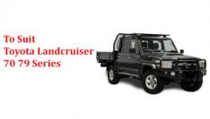 To Suit Toyota Landcruiser 70 79 Series
